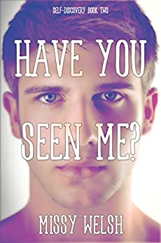 Have You Seen Me?: Gay New Adult Christmas Romance (Self-Discovery Book 2) by [Missy Welsh]