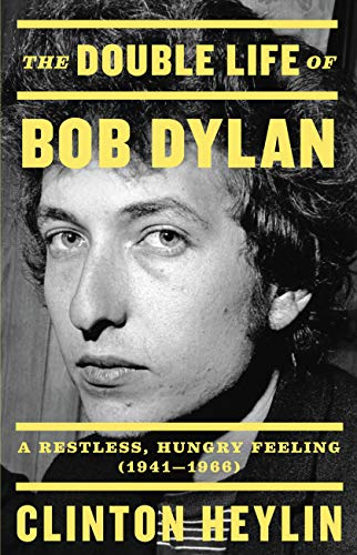 Image of The Double Life of Bob Dylan: A Restless, Hungry Feeling, 1941-1966