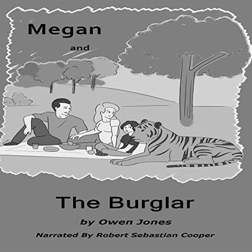 Couverture de Megan and the Burglar: A Spirit Guide, a Ghost Tiger and One Scary Mother!