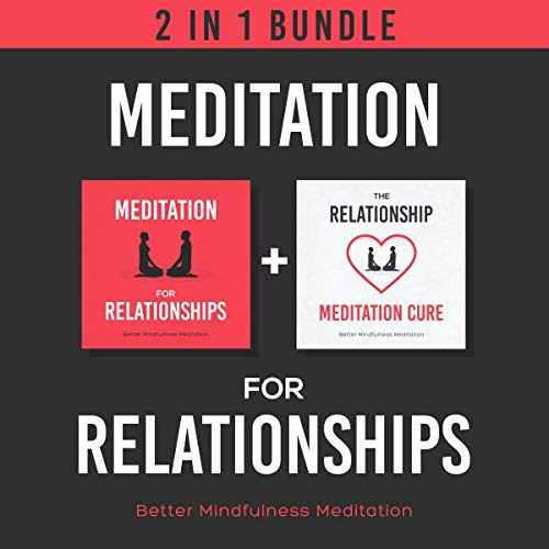 Meditation for Relationships: 2 in 1 Bundle  By  cover art