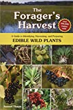 The Forager's Harvest: A Guide to Identifying, Harvesting, and Preparing Edible Wild Plants