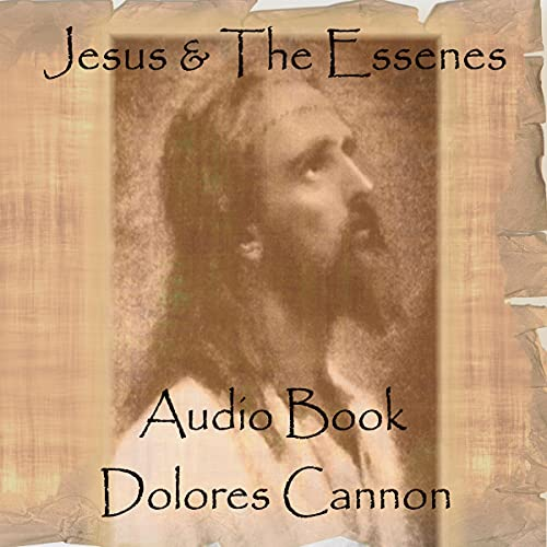 Jesus and the Essenes Audiobook By Dolores Cannon cover art