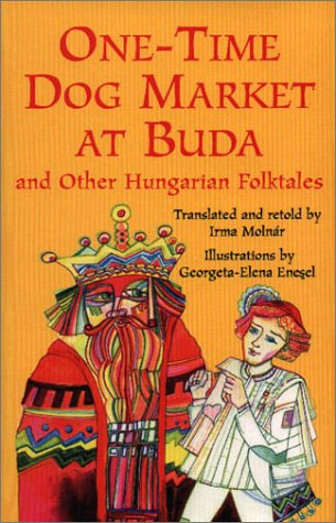 One-Time Dog Market at Buda and Other Hungarian Folktales