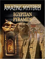 Ancient Mysteries: Egyptian Pyramids [DVD]