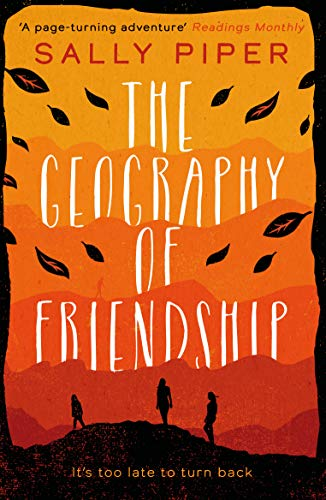 The Geography of Friendship: a relentless and thrilling story of female survival against the odds by [Sally Piper]