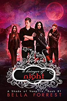 A Shade of Vampire 81: A Bringer of Night by [Bella Forrest]