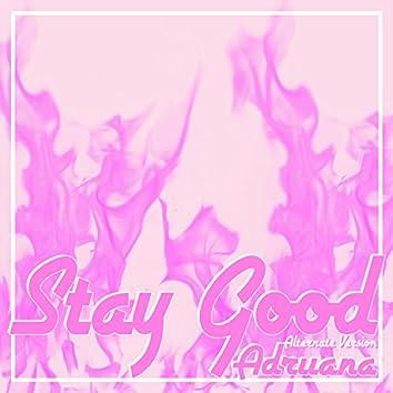 Stay Good (Alternate Version)