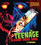 Kerswell, J: Teenage Slasher Movie Book, 2nd Revised and Exp - J. A. Kerswell