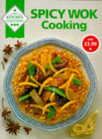 Spicy Wok Cooking (Kitchen Collection S.)