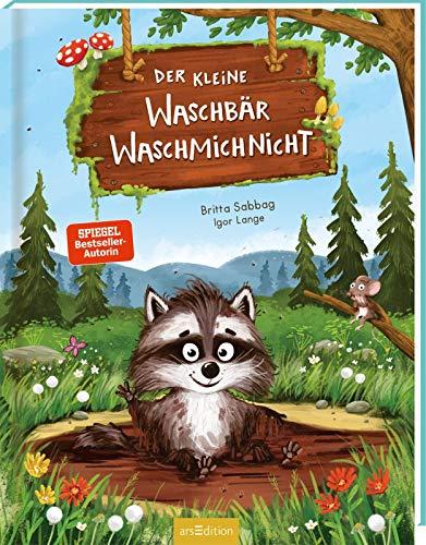 Der kleine Waschbär Waschmichnicht: Lustiges Kinderbuch ab 3 Jahren, Top-Thema Kinderalltag