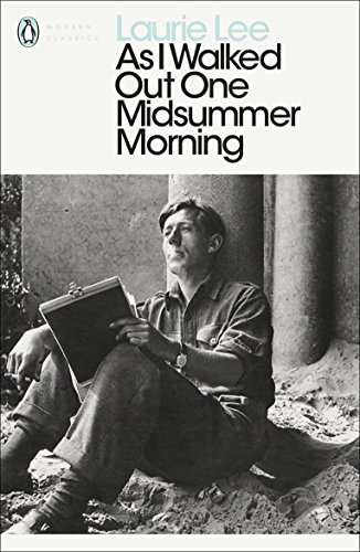As I Walked Out One Midsummer Morning (Penguin Modern Classics) by [Laurie Lee, Robert MacFarlane]