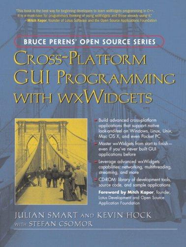 Smart, J: Cross-Platform GUI Programming with wxWidgets (Bruce Perens Open Source)