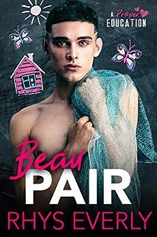 Beau Pair: An age gap teacher/student romance (A Proper Education) by [Rhys  Everly]
