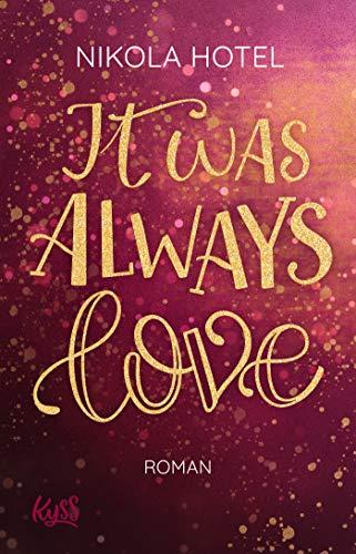 It was always love (Blakely Brüder, Band 2)
