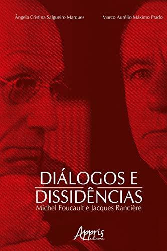Diálogos e Dissidências: M. Foucault e J. Rancière
