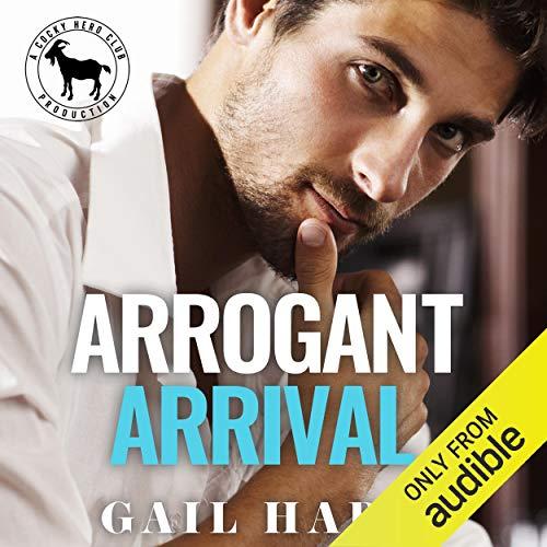 Arrogant Arrival Audiobook By Gail Haris, Hero Club cover art