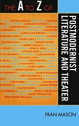 The A to Z of Postmodernist Literature and Theater (The A to Z Guide Series) by Fran Mason(2009-07-23)