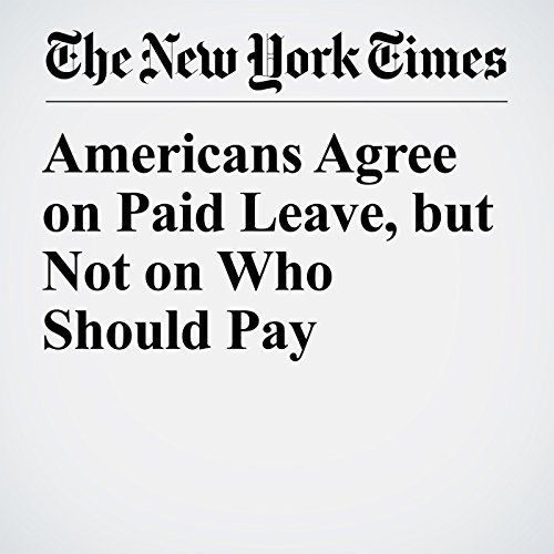 Americans Agree on Paid Leave, but Not on Who Should Pay copertina