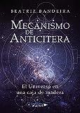 Mecanismo de Anticitera: El Universo en una caja de madera