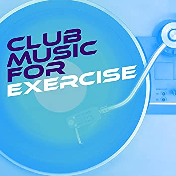 Club Music for Exercise