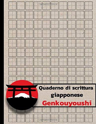 Quaderno di scrittura giapponese Genkouyoushi: Esercitati a scrivere un quaderno giapponese per kanji e kana