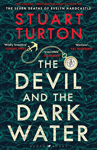 The Devil and the Dark Water: The mind-blowing new murder mystery from the Sunday Times bestselling author (High/Low) by [Stuart Turton]