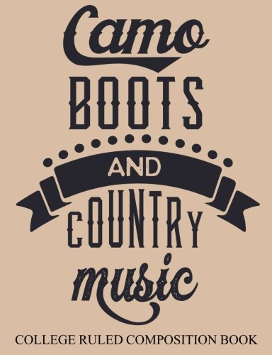 College Ruled Composition Book Hazelnut Camo,Boots, and Country Music