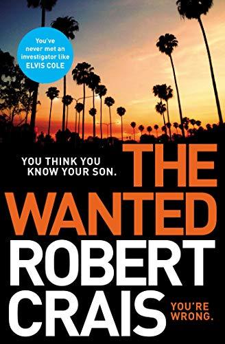 The Wanted (Elivs Cole & Joe Pike 6)