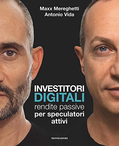 Investitori digitali: Rendite passive per speculatori attivi