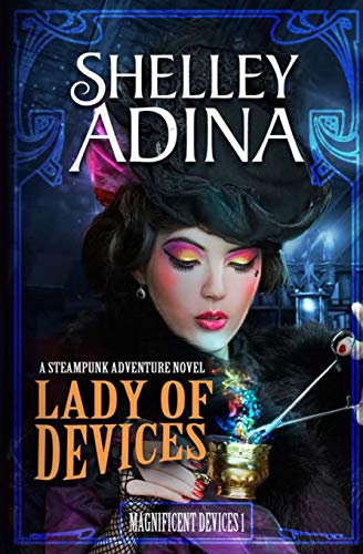 Lady of Devices: A steampunk adventure novel (Magnificent Devices) steampunk buy now online
