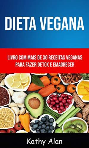 Dieta Vegana: Livro Com Mais De 30 Receitas Veganas Para ...