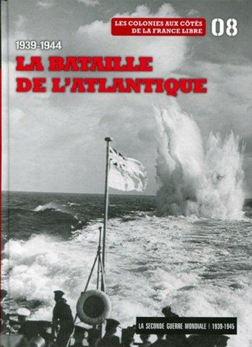 1939-1944: La bataille de l'Atlantique, Tome 8. Les colonies aux côtés de la France libre