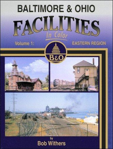 Baltimore & Ohio Einrichtungen in Farbe, Vol. 1: Ostregion
