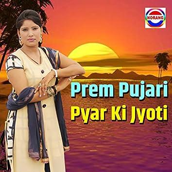 Prem Pujari Pyar Ki Jyoti
