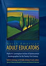 North American Adult Educators: Phyllis M. Cunningham Archive of Quintessential Autobiographies for the Twenty-First Century