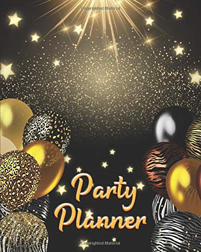 Party Planner: Event Planning Management, Party Organizer with Monthly Calendar, To-Do List, Decor Idea, Guest List, Shopping List, Budget, Gold & Black Cover