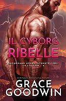Il cyborg ribelle: (per ipovedenti) (Programma Spose Interstellari: La Colonia)