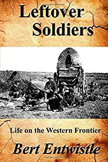 Leftover Soldiers: Life on the Western Frontier