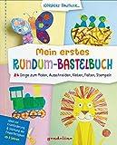 Mein erstes Rundum-Bastelbuch – 24 Dinge zum Malen, Ausschneiden, Kleben, Falten, Stempeln.: Ideal zur Frühförderung und Stärkung der ... ab 3 Jahre. gondolino Malen und Basteln.