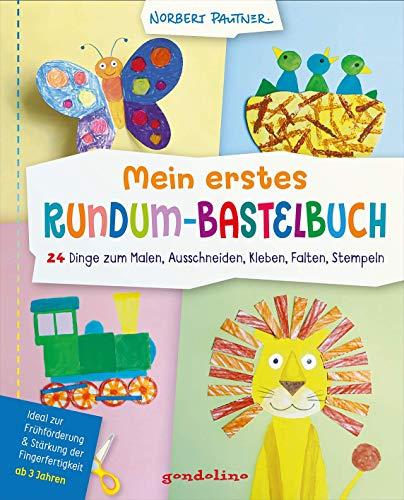 Mein erstes Rundum-Bastelbuch - 24 Dinge zum Malen, Ausschneiden, Kleben, Falten, Stempeln: Ideal zur Frühförderung und Stärkung der Fingerfertigkeit ... ab 3 Jahre. gondolino Malen und Basteln.