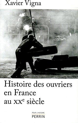 Histoire des ouvriers en France au XXe siècle (POUR HISTOIRE)