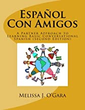 Español Con Amigos: A Partner Approach to Learning Basic Conversational Spanish (Second Edition)