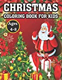Christmas Coloring Book For Kids Ages 4-8:...