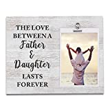 Dad Gifts from Daughter, Vintage Wood Picture Frame Holds 4 X 6 Photo, Father Daughter Gifts for Birthday, Christmas, Father's Day, The Love Between a Father and Daughter Lasts Forever