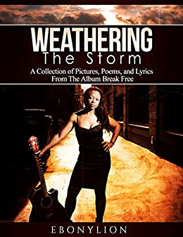 Weathering the Storm by [Ebony Lion]
