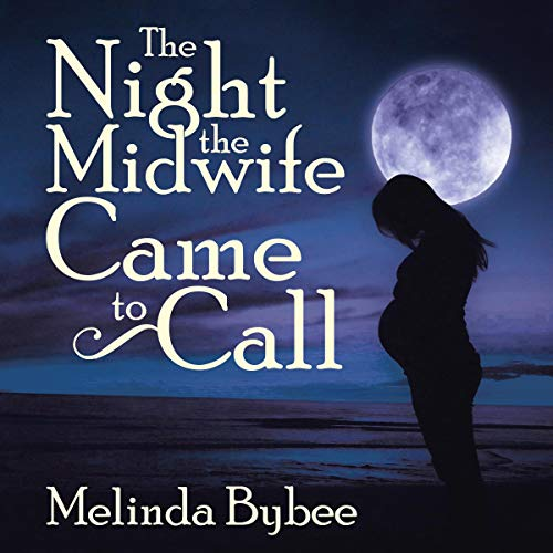 The Night the Midwife Came to Call audiobook cover art