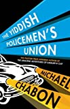 Yiddish Policemens Union by Chabon, Michael [Hardcover]