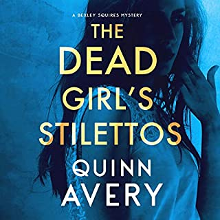 The Dead Girl's Stilettos: A Bexley Squires Mystery audiobook cover art