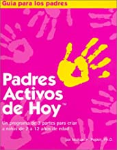 Padres Activos de Hoy: Un Programa de 3 Partes Para Criar a Ninos de 2 a 12 Anos de Edad (Spanish Edition of Active Parenting Today)