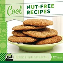 Cool Nut-Free Recipes: Delicious & Fun Foods Without Nuts (Cool Recipes for Your Health)